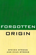 http://www.bookdepository.co.uk/Forgotten-Origin-Steven-Strong/9780761853343